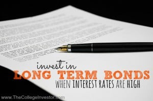 Invest in long term bonds when interest rates are high