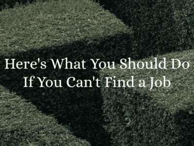Here's What You Should Do If You Can't Find a Job