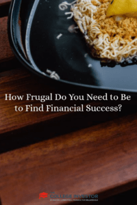 How Frugal Do You Need to Be to Find Financial Success?