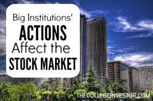 Big Institutions' Actions impact the stock market
