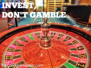 Invest, Don't Gamble