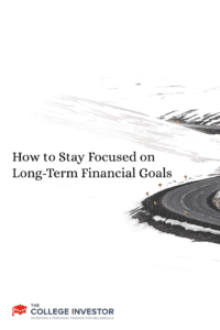 How to Stay Focused on Long-Term Financial Goals