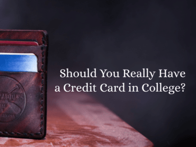 Should You Really Have a Credit Card in College?