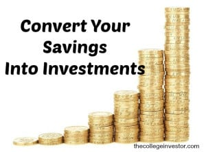 convert your savings into investments