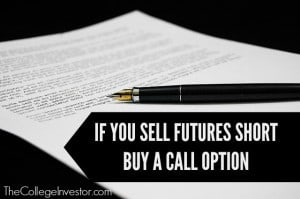 If you sell futures short buy call options for protection