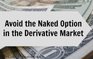 The Naked Option in the Derivative Market