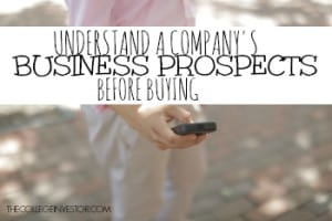 Understand a company's business prospects before buying.