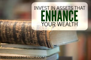 invest in assets that enhance your wealth