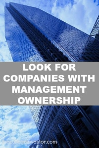 Look for companies with management ownership