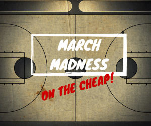 Cheap March Madness