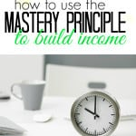 Want to build multiple streams of income? Here's how you can keep your focus and build your income quicker by using the mastery principle.