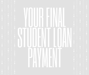 Final Student Loan Payoff