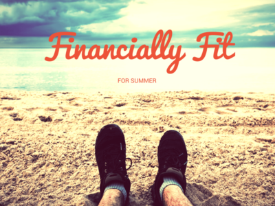 Financially Fit For Summer