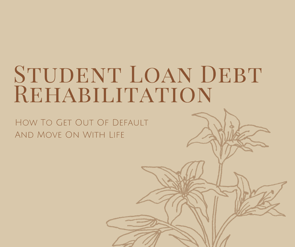 How To Get Out Of Default With Student Loan Rehabilitation