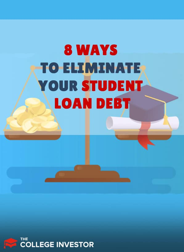 8 Ways To Eliminate Your Student Loan Debt