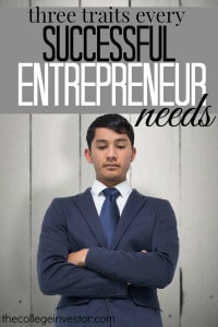 Want to become a successful entrepreneur? You need to develop these traits to catapult yourself to success.