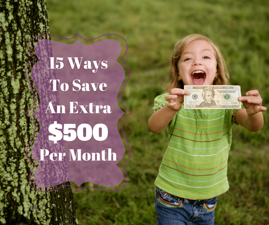 15 Ways To Save An Extra $500 Per Month