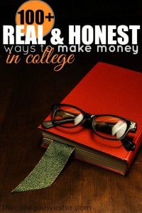 Our list of over 100 real and honest ways to make money in college!