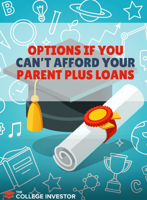 Here are the limited options for parents and borrowers if you can't afford your Parent PLUS Loans, including changing your repayment plan.