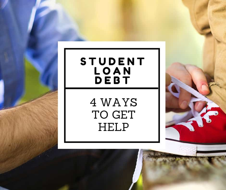 Ways To Get Help For Your Student Loan Debt