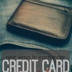 Earning cash back and points from your credit card is any easy way to pad your pocket with little effort. Here are nine ways to get more credit card rewards.