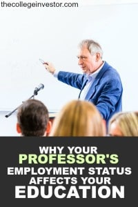 All college professor positions are not created equal. Find out more about how your professor's employment status affects your education.