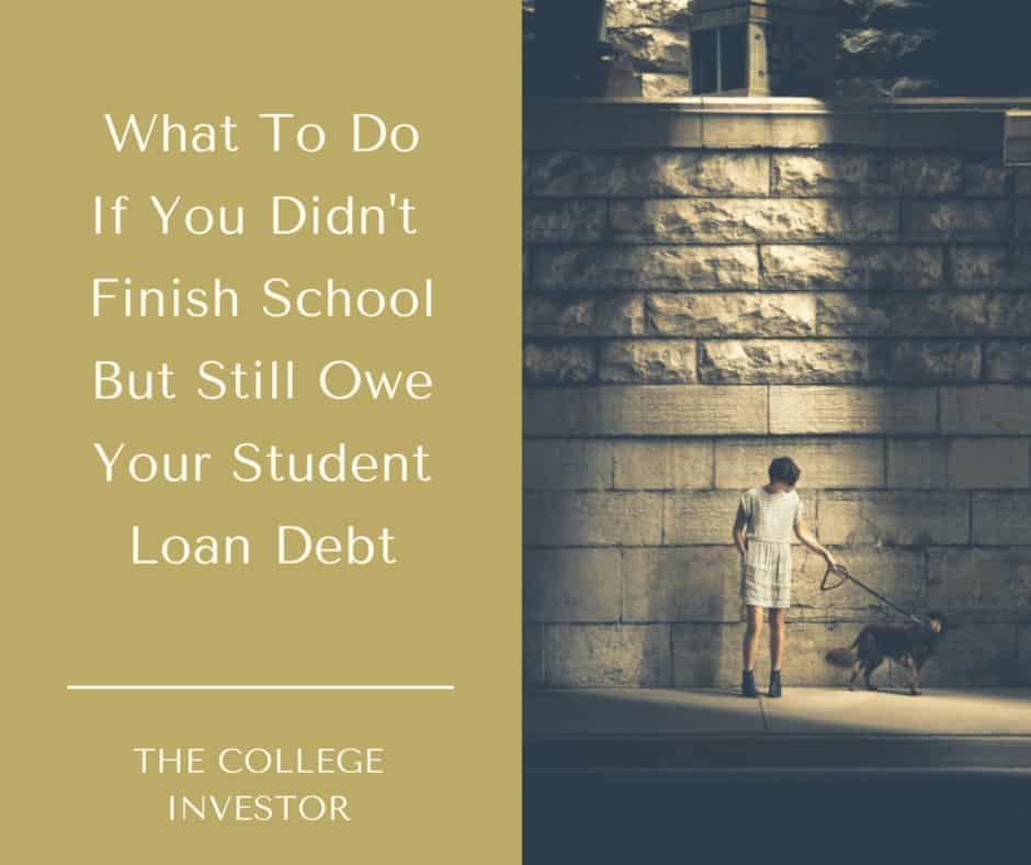 What do you do if you have student loan debt but you dropped out of school and didn't get your degree? What options are available to help with your debt?
