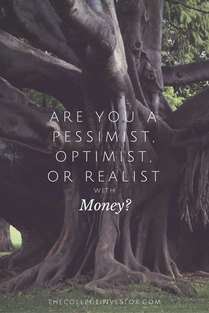 Are You A Pessimist Optimist Or Realist With Money?