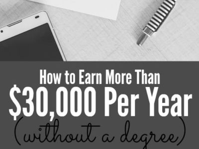 Feeling like you don't earn enough to get ahead? You're not alone! Here's how to earn more than $30,000 per year without a degree.