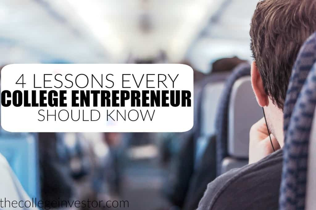 If you want to be a college entrepreneur there's no better time than now to get started. These four lessons will show you how.