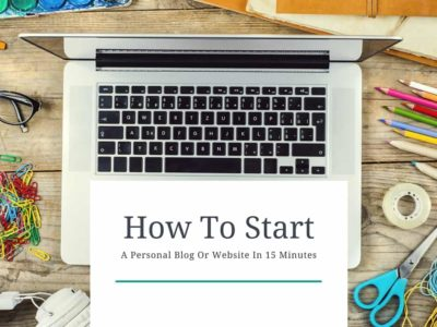 How To Start A Personal Website In 15 Minutes