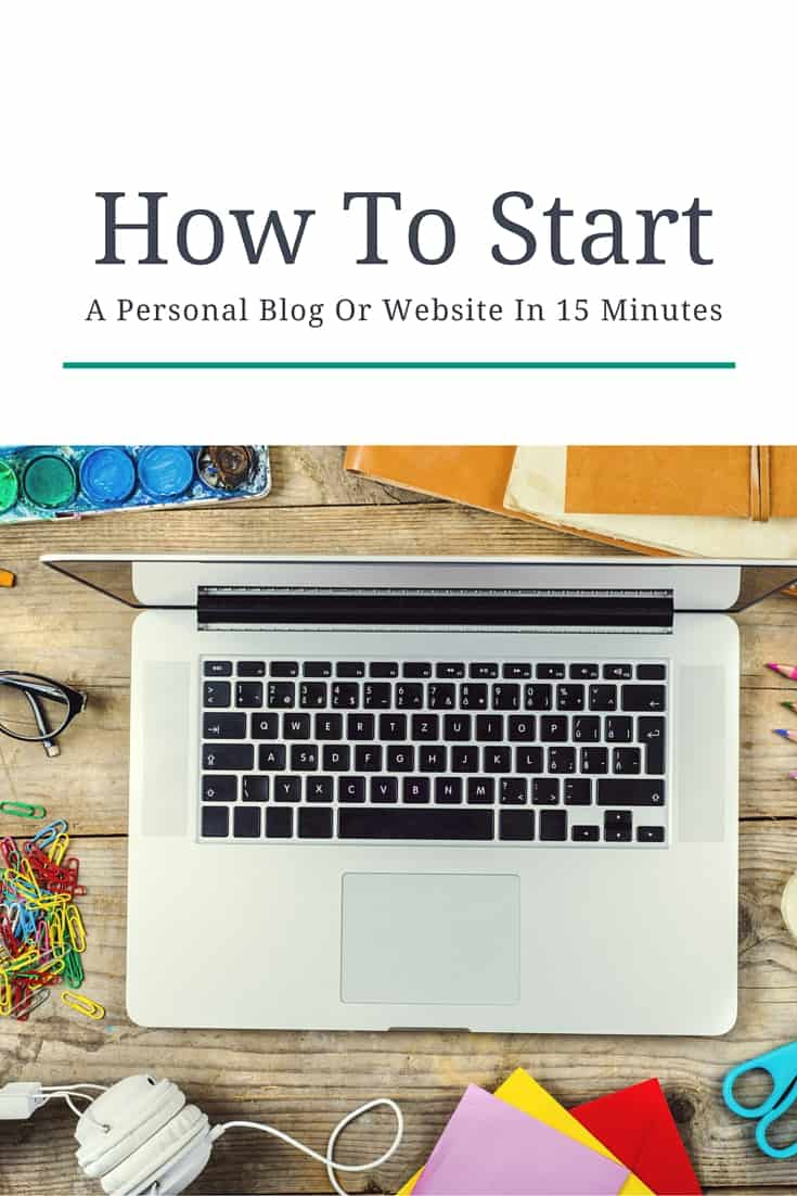 How To Start A Personal Website Or Blog In 15 Minutes
