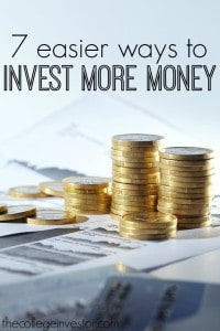 If you want to build wealth you need to invest in some capacity. Here are seven ways easier ways to invest more money.