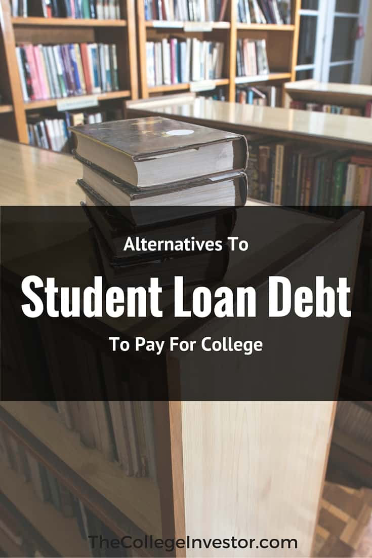 Alternatives To Student Loans To Pay For College Without Debt