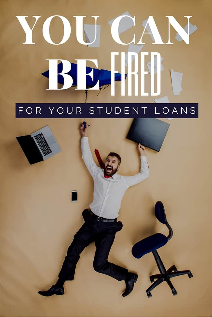 Believe it or not, you can get fired for your student loan debt. Here are four different ways it can happen, so be aware!