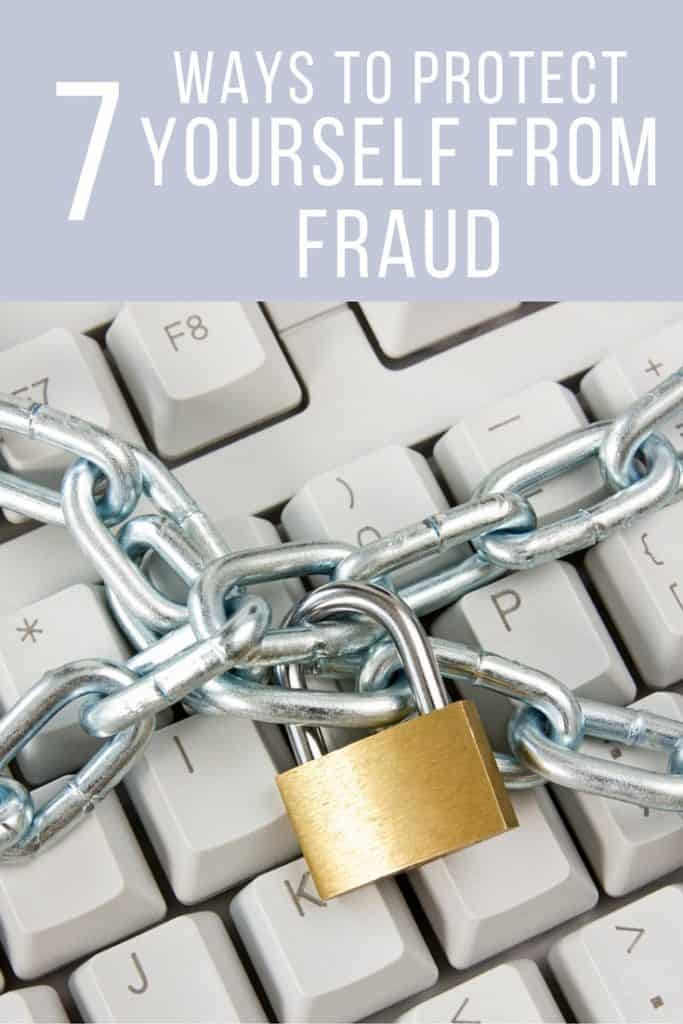 7 Ways To Protect Yourself From Fraud