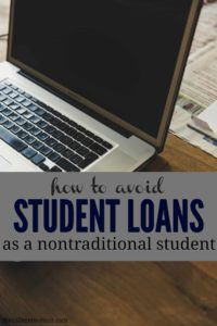 Going back to school is a great way to increase your earning power. Here's how to avoid student loans as a nontraditional student.