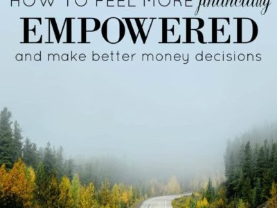 It doesn't matter what point in your financial journey you're currently at, you can reach financial empowerment and make better decisions. Here's how to get there.