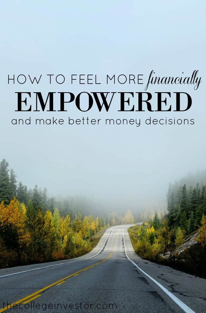 How To Feel Financially Empowered And Make The Best Decisions Possible