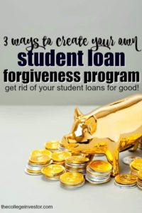 Looking for effective ways to get rid of your student debt? Here are three creative ways to create your own student loan forgiveness program.