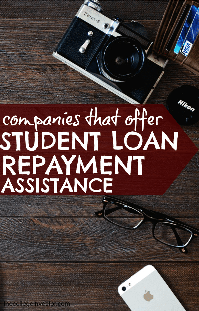 These companies offer student loan repayment assistance as benefit to their employees. The list of companies continues to grow.