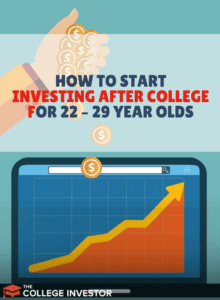 How To Start Investing In Your Twenties After College For 22 – 29 Year Olds