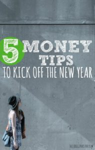 Ready to clean up your finances once and for all? Here are five solid New Years money tips to get you started!