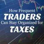Do you trade stocks more than a couple times per month? If so here's how you can stay organized and on top of everything for your taxes.