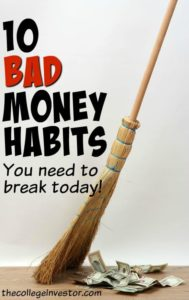 If you currently possess any of these bad money habits you need to work on breaking them or replacing with new habits today!