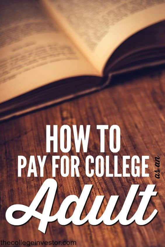 Waiting to go to college until you're older has benefits. If you're ready to get your education here's how to pay for college as an adult.