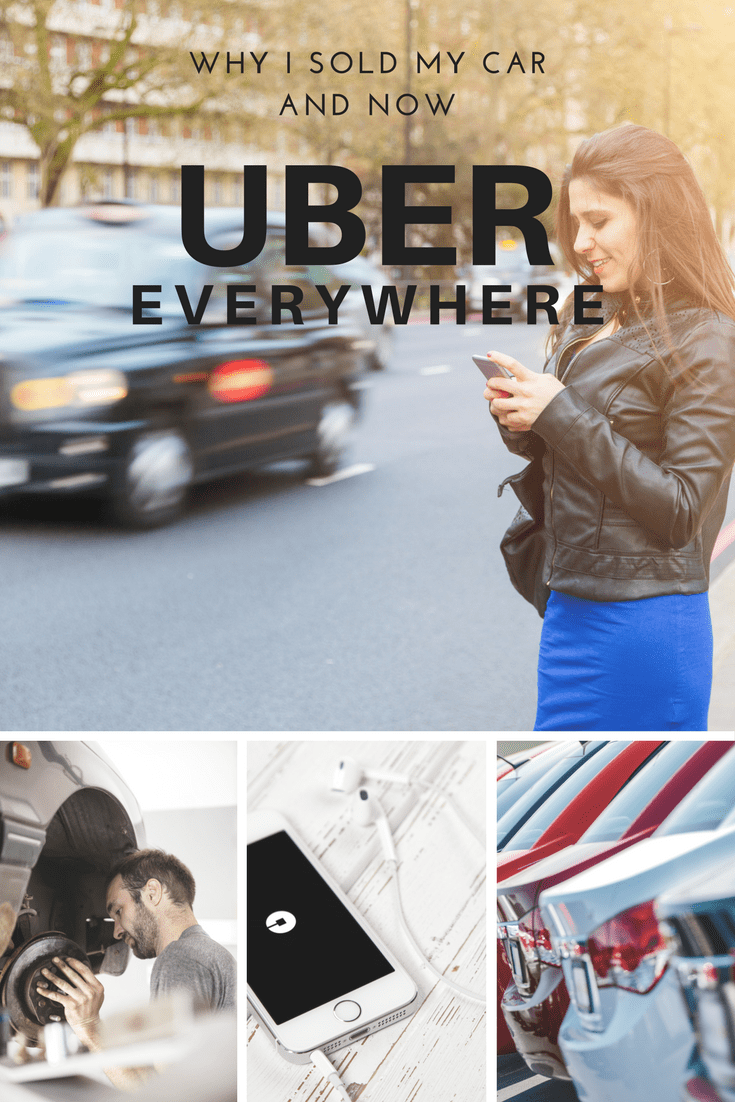 Why I Sold My Car And Now Uber Everywhere (Uber vs. Owning A Car)