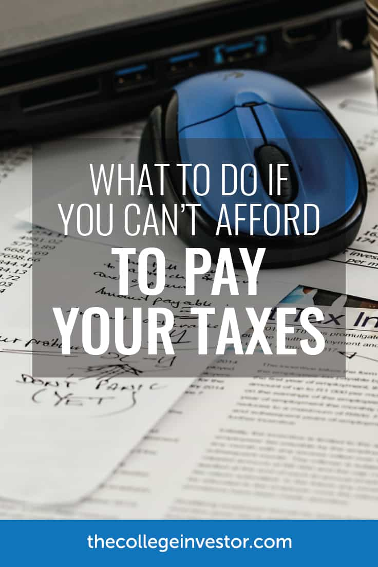What To Do If You Can't Afford To Pay Your Taxes