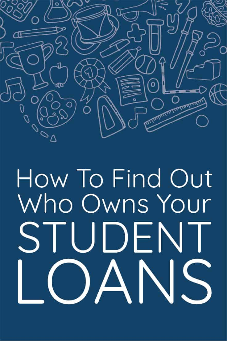 How To Find Out Who Owns Your Student Loans