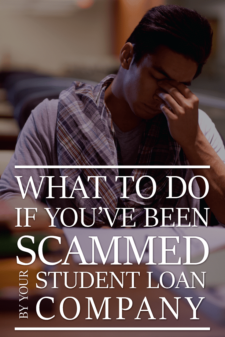 What To Do If You've Been Scammed By A Student Loan Company
